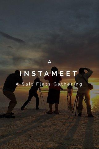 INSTAMEET A Salt Flats Gathering