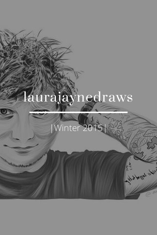 laurajaynedraws |Winter 2015|