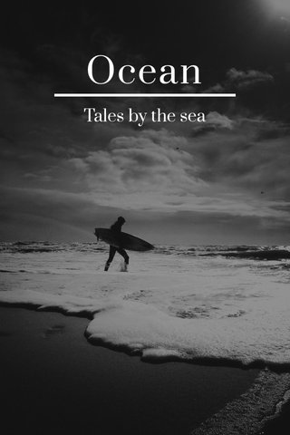 Ocean Tales by the sea