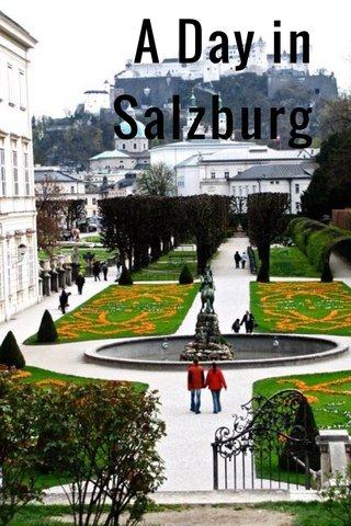A Day in Salzburg