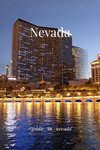 Nevada #goldie_in_nevada