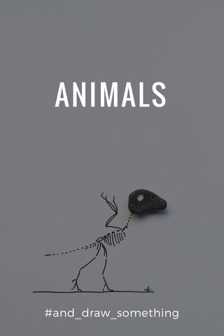 ANIMALS #and_draw_something