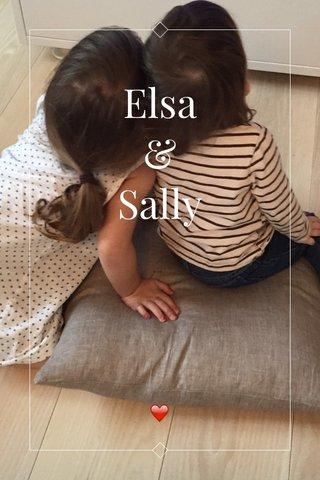 Elsa & Sally ❤️