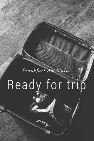 Ready for trip Frankfurt Am Main