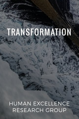 TRANSFORMATION HUMAN EXCELLENCE RESEARCH GROUP