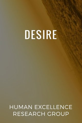 DESIRE HUMAN EXCELLENCE RESEARCH GROUP