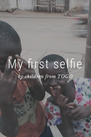 My first selfie by children from TOGO
