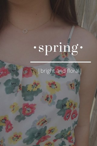 •spring• |bright and floral|