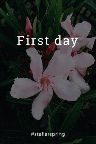 First day #stellerspring