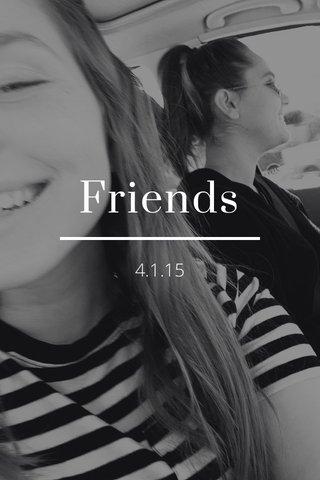 Friends 4.1.15