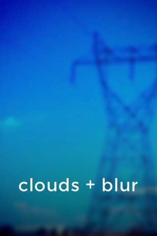 clouds + blur