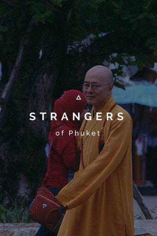 STRANGERS of Phuket