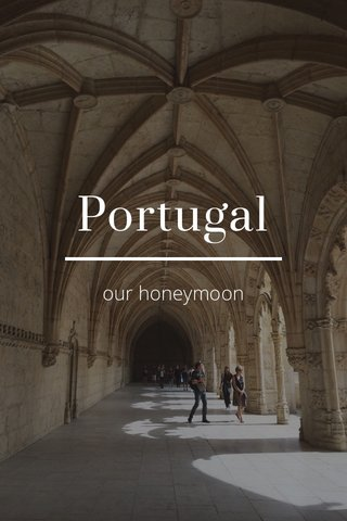 Portugal our honeymoon