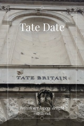 Tate Date British art lovers' delight #stelleruk