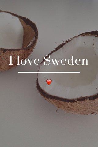 I love Sweden ❤️