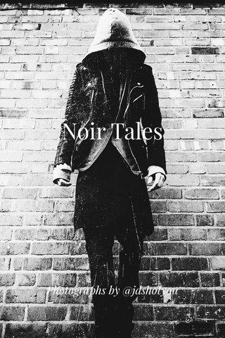 Noir Tales Photographs by @jdshotyou