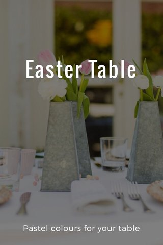 Easter Table Pastel colours for your table