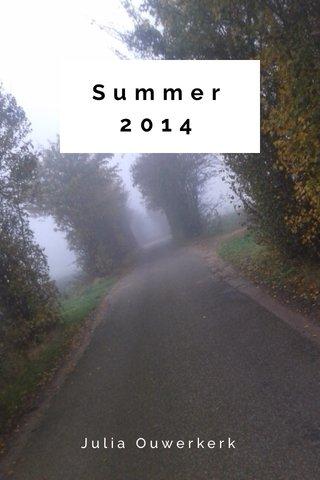 Summer 2014 Julia Ouwerkerk