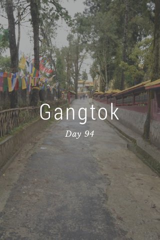 Gangtok Day 94