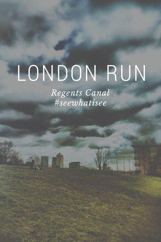 LONDON RUN Regents Canal #seewhatisee