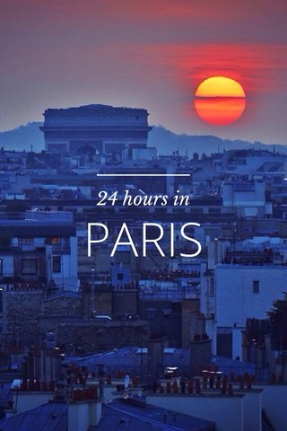 PARIS 24 hours in