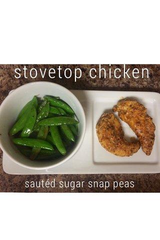 stovetop chicken sautéd sugar snap peas