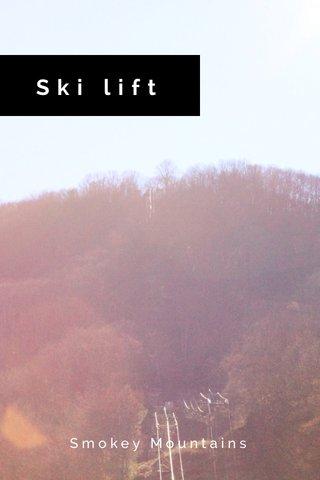 Ski lift Smokey Mountains
