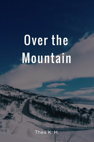 Over the Mountain Thea K. H.