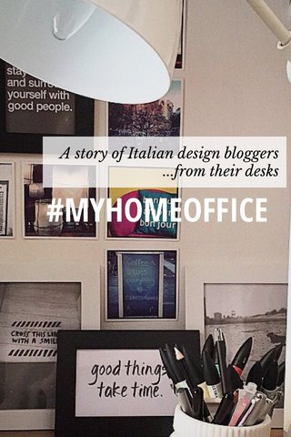#MYHOMEOFFICE A story of Italian design bloggers ...from their desks