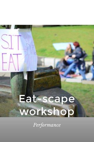 Eat-scape workshop Performance