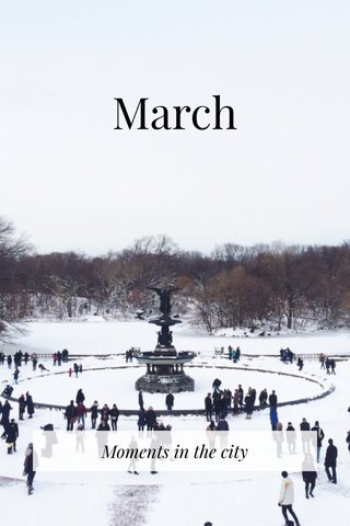 March Moments in the city
