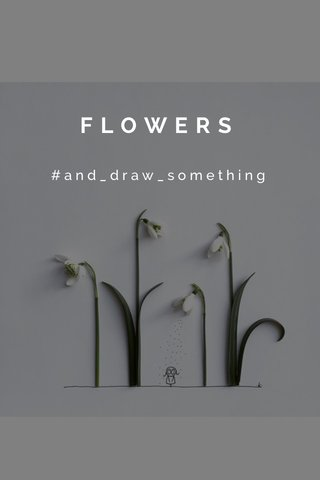 FLOWERS #and_draw_something
