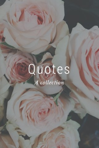 Quotes A collection