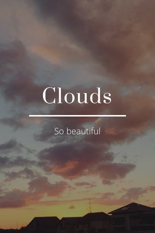 Clouds So beautiful