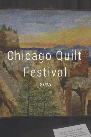 Chicago Quilt Festival 2015