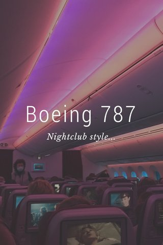 Boeing 787 Nightclub style...