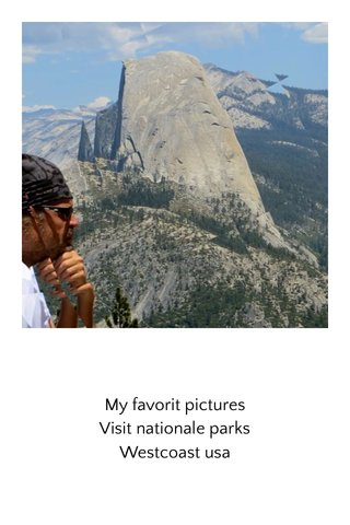 My favorit pictures Visit nationale parks Westcoast usa