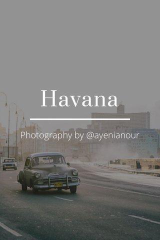 Havana Photography by @ayenianour