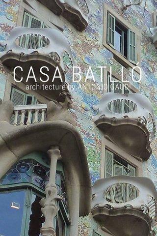CASA BATLLÓ architecture by ANTONIO GAUDÍ
