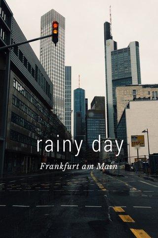rainy day Frankfurt am Main