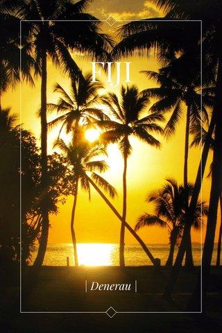 FIJI | Denerau |
