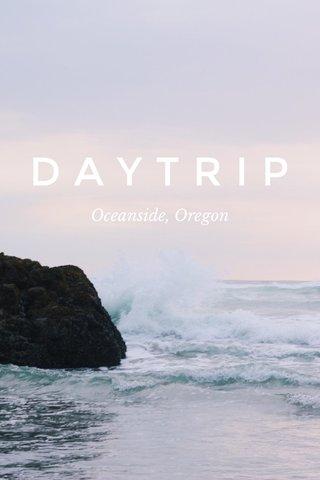 DAYTRIP Oceanside, Oregon