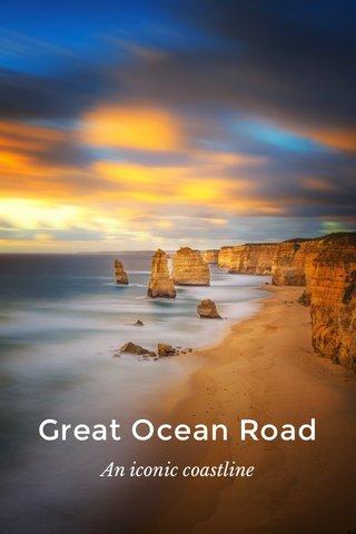 Great Ocean Road An iconic coastline