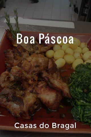 Boa Páscoa Casas do Bragal