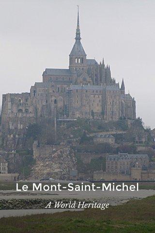 Le Mont-Saint-Michel A World Heritage
