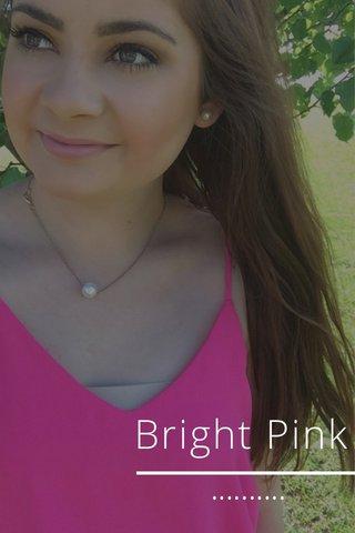 Bright Pink ••••••••••