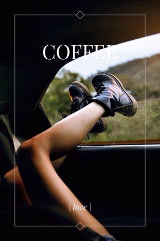 COFFEE | love |