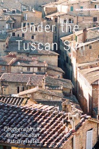Under the Tuscan Sun Photography by @ayenianour #stelleritalia