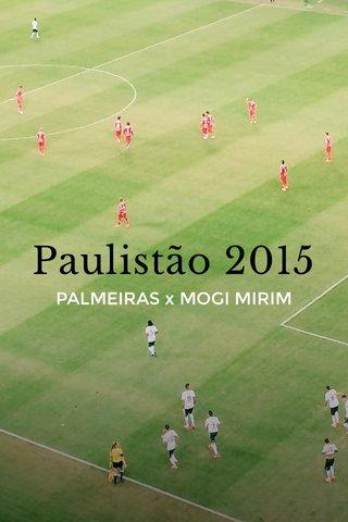 Paulistão 2015 PALMEIRAS x MOGI MIRIM