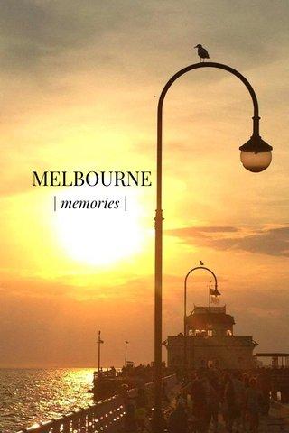 MELBOURNE | memories |